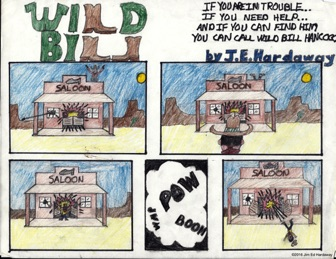 """Wild Bill"" (mid-1980s) *Artist Note: Another primitive comic strip but really illustrates the roots of my cartooning and the progression of my drawing abilities. This one was in color and I love the cowboy boots used as ""L""s in the title."